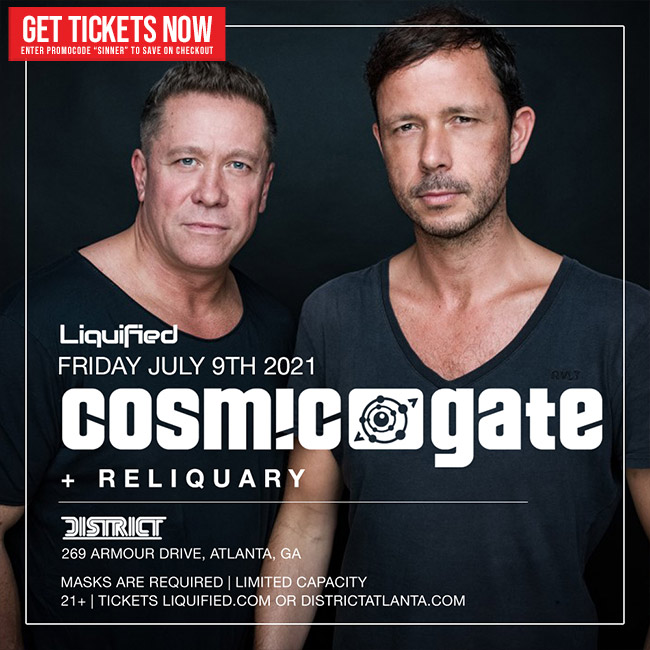 Cosmic Gate • Friday, July 9th • Use Promocode SINNER and SAVE