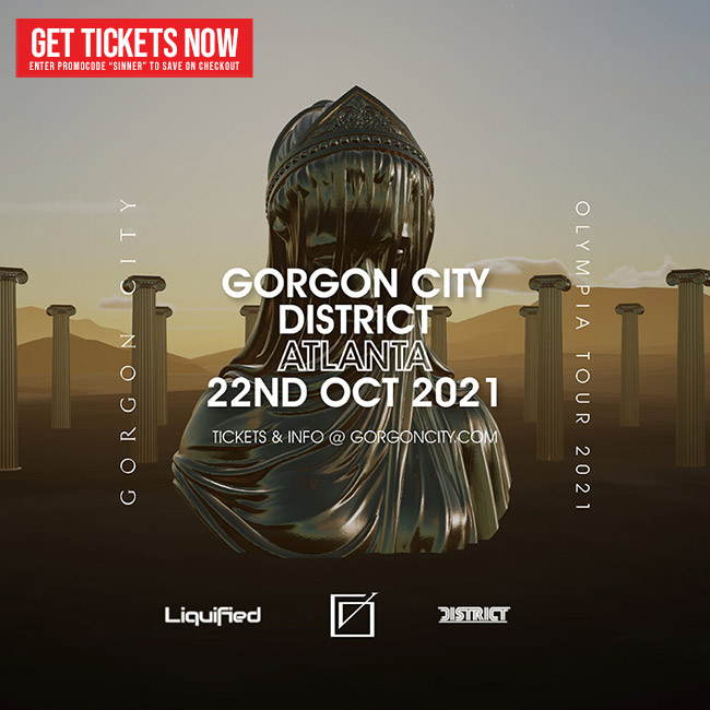 Gorgon City • Friday, October 22nd • Use Promocode SINNER and SAVE