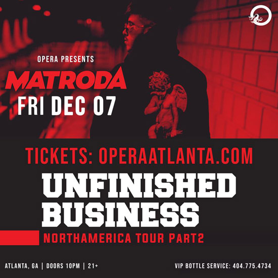 Pre-sale Tickets for Matroda • Unfinished Business Tour in Atlanta